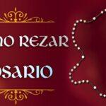 de que forma rezar el rosario